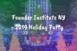 Founder Institute NY Holiday Party 2019